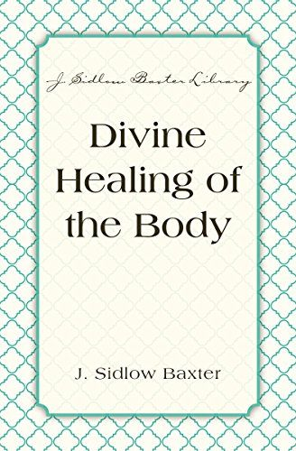 Divine Healing Of The Body (J. Sidlow Baxter Library) by [Baxter, J. Sidlow]