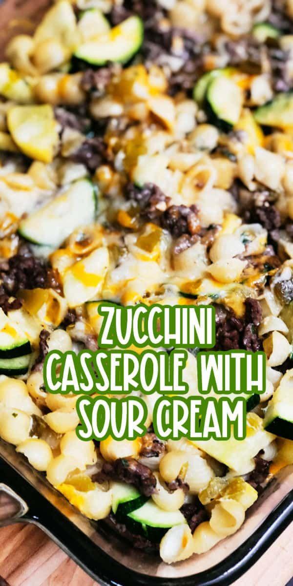 This Zucchini Casserole With Sour Cream Is A Delicious Dinner Idea That Incorporates Fres In 2020 Zucchini Casserole Recipes Zucchini Casserole Beef Zucchini Casserole