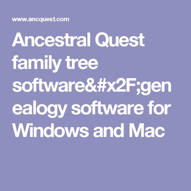 Ancestral Quest family tree software/genealogy software for Windows and Mac