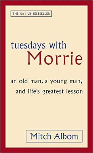 the true value of life in tuesdays with morrie by mitch albom Tuesdays with morrie - mitch albom  how precious life is'tuesdays with morrie' by mitch albom was one of such booksit was a real life story and a.