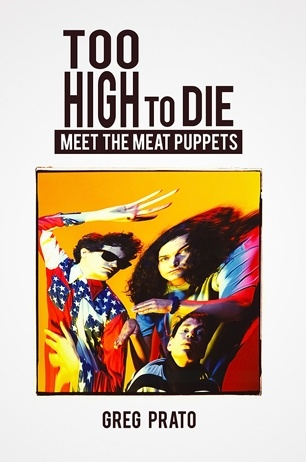 The new book, Too High to Die: Meet the Meat Puppets, is a comprehensive oral history of the band's career, assembled by Rolling Stone writer Greg Prato. It features all-new interviews with band members past and present, as well as with Flea, Peter Buck, Henry Rollins, Ian MacKaye, Kim Thayil, and Scott Asheton, among others. Here is an exclusive excerpt from the book