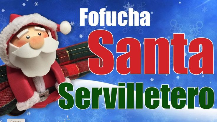 Fofucha Papa Noel Servilletero - Santa Claus Napkin Ring