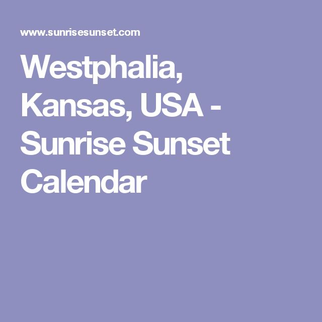 Westphalia, Kansas, USA - Sunrise Sunset Calendar