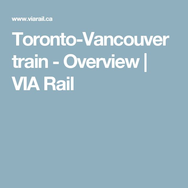 Toronto-Vancouver train - Overview | VIA Rail