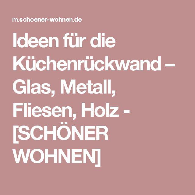Ideen Für Die Küchenrückwand U2013 Glas, Metall, Fliesen, Holz   [SCHÖNER WOHNEN