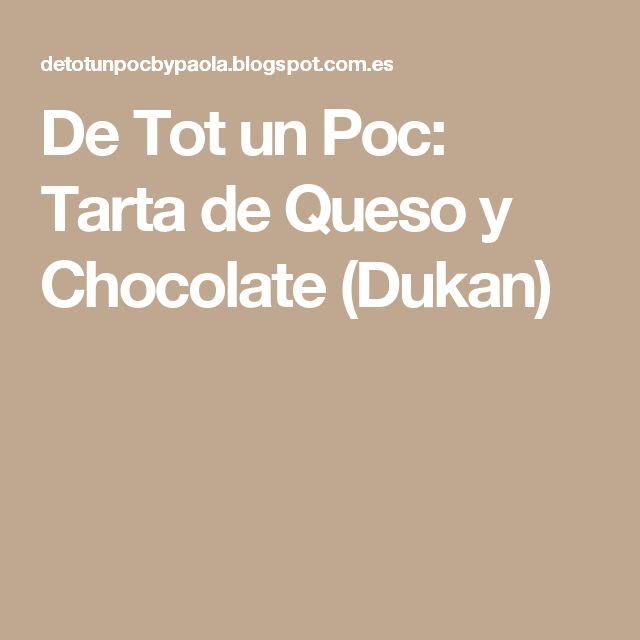 De Tot un Poc: Tarta de Queso y Chocolate (Dukan)