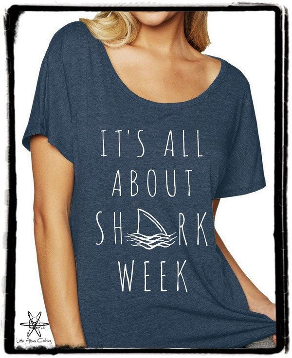 It's all about Shark Week Dolman Tee Loose Slouchy Heathered tshirt shirt by LittleAtoms on Etsy https://www.etsy.com/listing/236780767/its-all-about-shark-week-dolman-tee