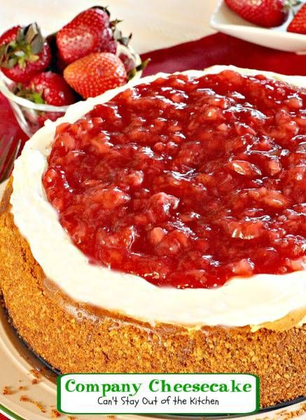 Company Cheesecake | Can't Stay Out of the Kitchen | this luscious #cheesecake can be made with either a #strawberry or #cherry glaze.