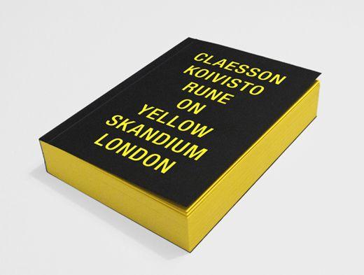 """Claesson Koivisto Rune On Yellow"" - published 2011 by Skandium, London, UK. Graphic design by Gabor Palotai. ISBN 9789197655743"