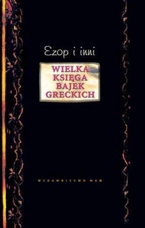 Ok�adka ksi��ki Wielka ksi�ga bajek greckich. Ezop i inni