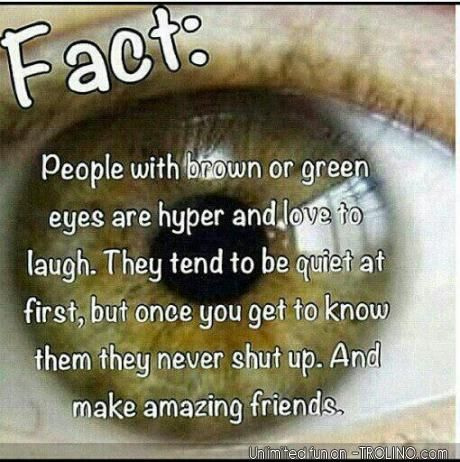 True I hAve brown green eyes ! I don't know about the awesome part but what ever!  -ellie so true Ellie -Rhyen