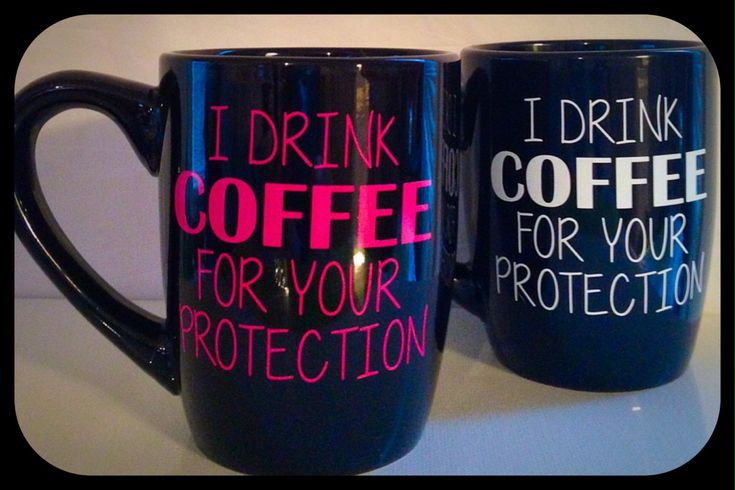I drink coffee for your protection vinyl coffee mug ~ Coffee Saying Mugs ~ His and Her Coffee Mugs/Gifts by WattsGoodArtistry on Etsy. Follow WattsGood Artistry on Facebook: https://www.facebook.com/wattsgoodartistrydesigns