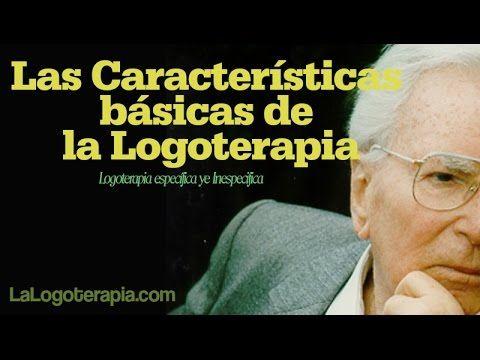 Logoterapia, las caracteristicas basicas de La Logoterapia -Logoterapia ...