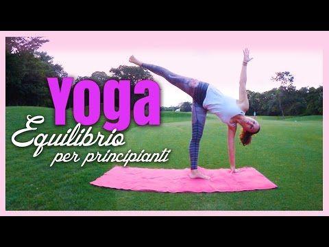 Yoga - Posizioni di Equilibrio per Principianti - YouTube