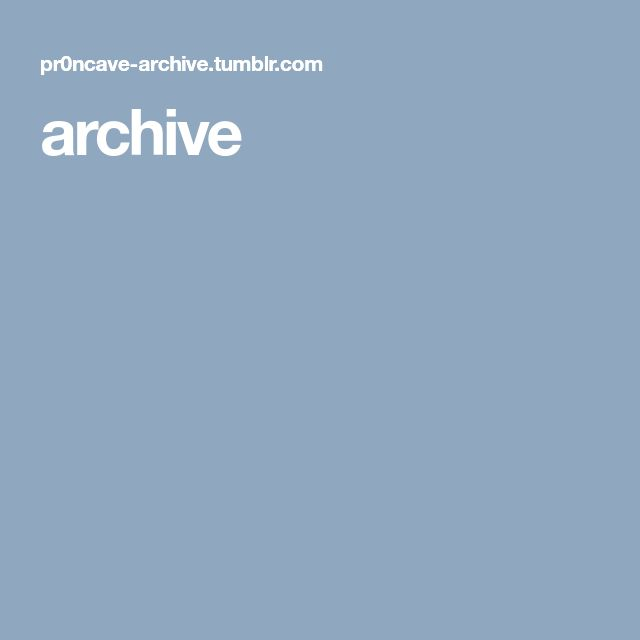 Proncave-archive tumblr can