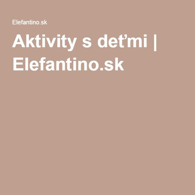Aktivity s deťmi | Elefantino.sk