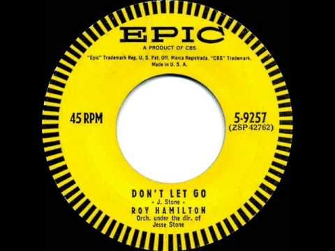 A ROCKIN song from 1958 was 'Don't Let Go' by Roy Hamilton - gads I could dance up to a frenzy with this one!