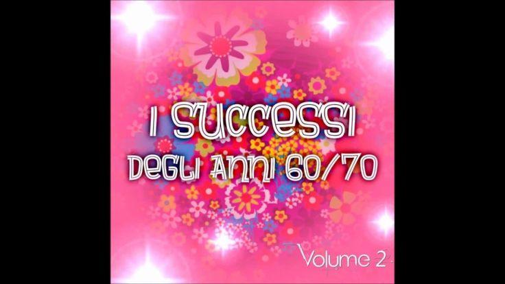 I successi degli anni 60/70 vol. 2