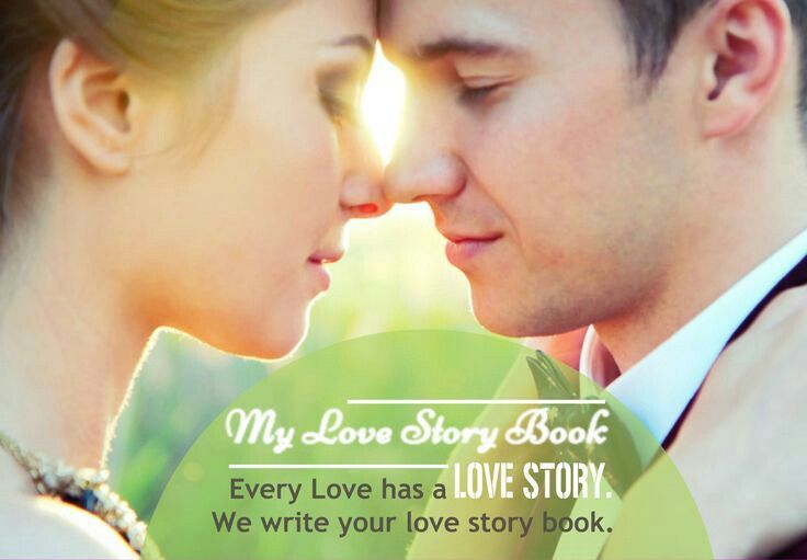 Every Love has a LOVE STORY. Let us write your love story book.