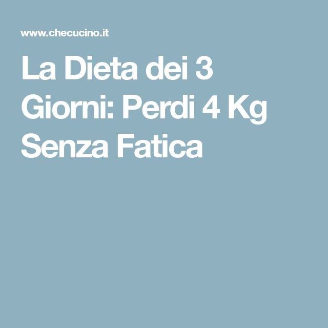 La Dieta dei 3 Giorni: Perdi 4 Kg Senza Fatica