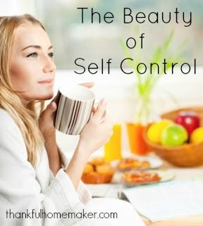 The Beauty of Self Control. Just read this and it is AMAZING.