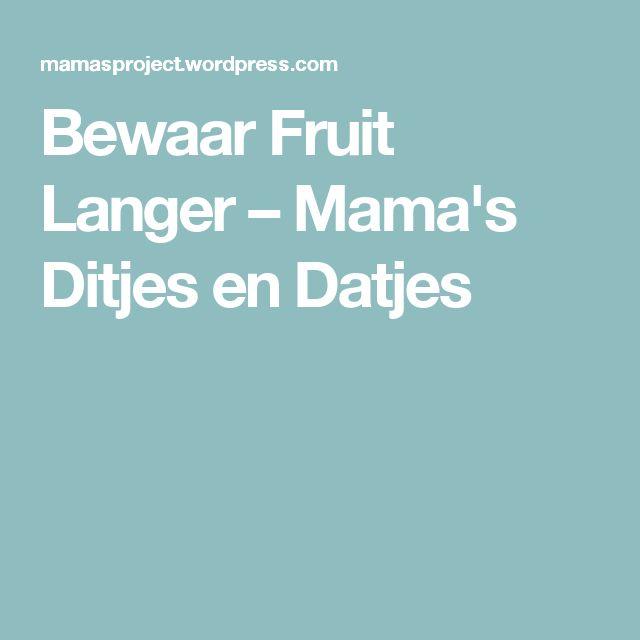 Bewaar Fruit Langer – Mama's Ditjes en Datjes
