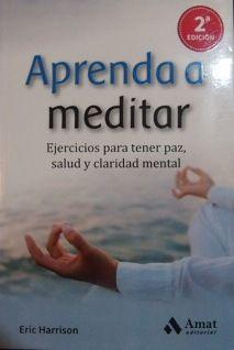 sibila esotérica: APRENDA A MEDITAR, ERIC HARRISON. CONTIENE 147 PÁG...