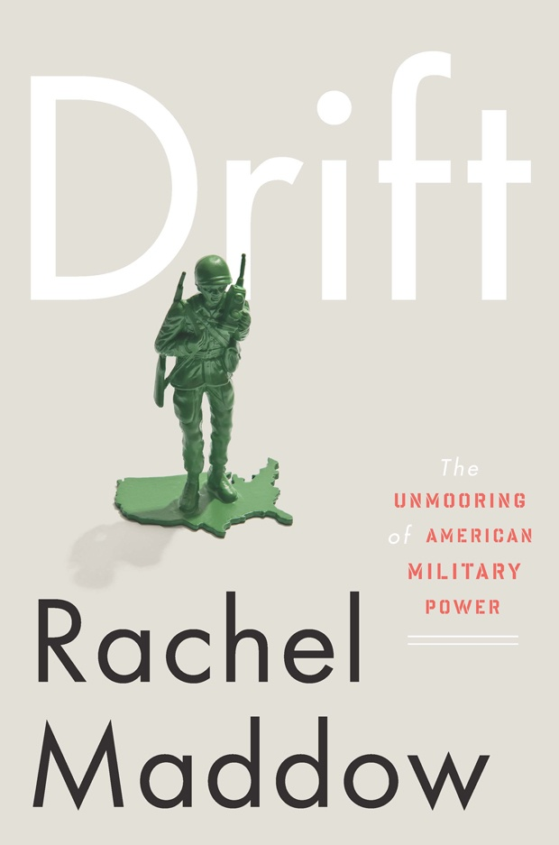 Rachel Maddow's Drift | Wisdom to Ending Never-Ending War: Worth Reading, Unmooring, Rachelmaddow, Books Worth, Reading List, Rachel Maddow, Drift, Military Power, American Military