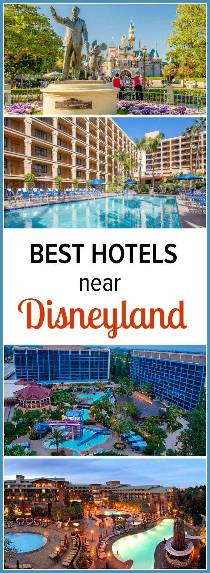 15 best hotels near Disneyland, California - from budget to luxury and Disney properties!