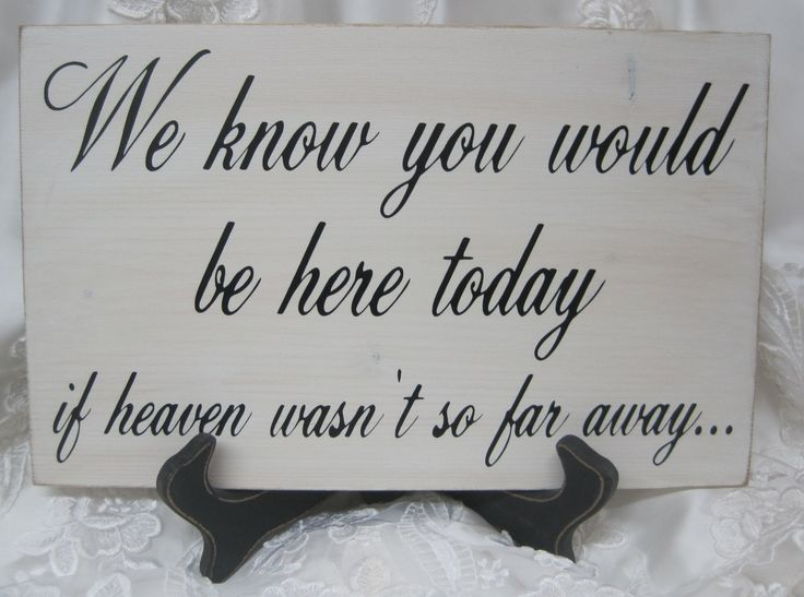 rememberence tables at wedding | Rustic Wedding Sign Memorial We know you would be Here Today if Heaven ...