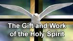 Gift and Work                                     of the Holy Spirit