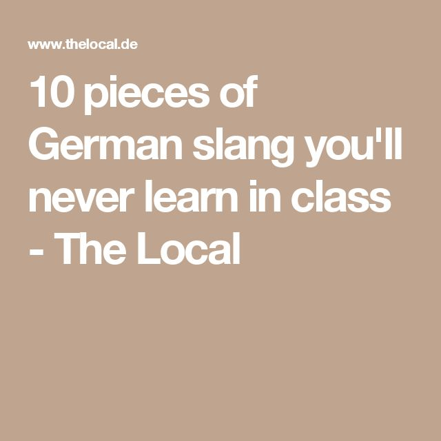 10 pieces of German slang you'll never learn in class - The Local