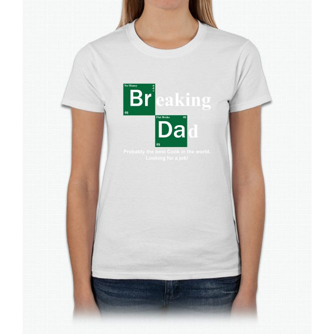 Breaking Dad Womens T-Shirt