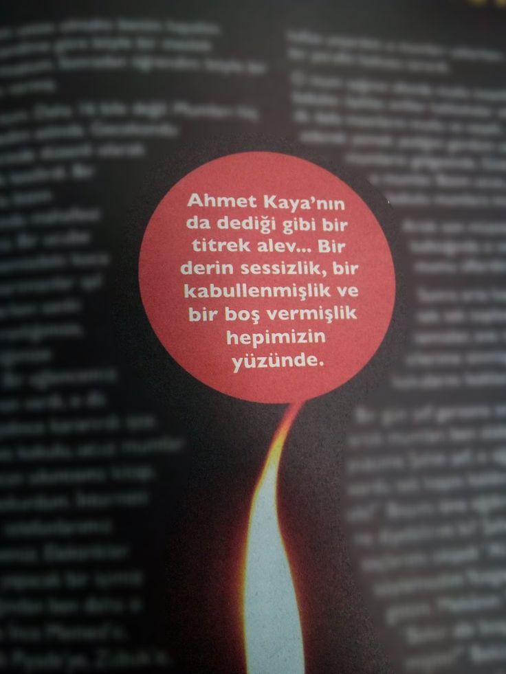 Ahmet Kaya'nın da dediği gibi bir titrek alev... Bir derin sessizlik, bir kabullenmişlik ve bir boş vermişlik hepimizin yüzünde. #sözler #anlamlısözler #güzelsözler #manalısözler #özlüsözler #alıntı #alıntılar #alıntıdır #alıntısözler #şiir #edebiyat