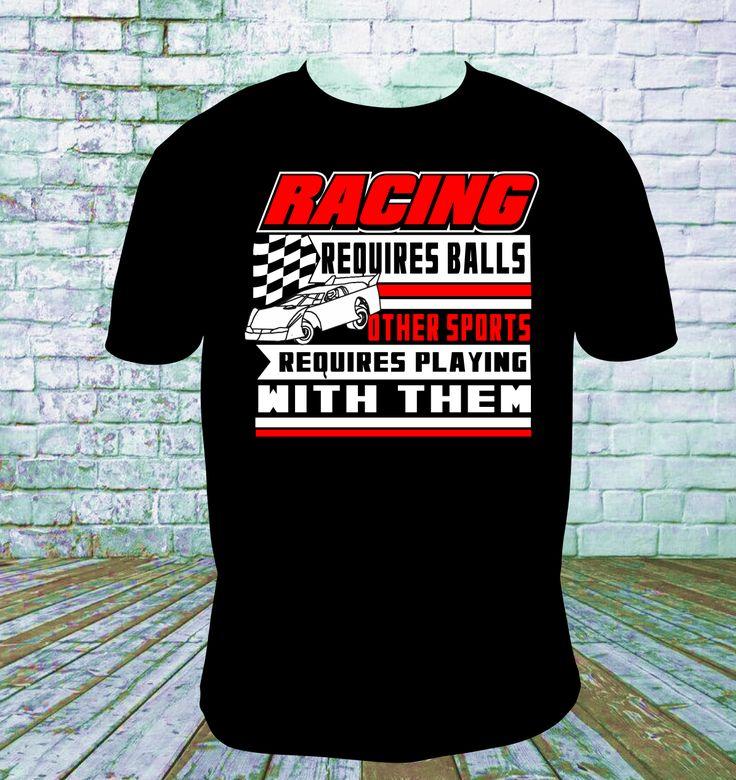 Dirt Track Racing Requires Balls T Shirt