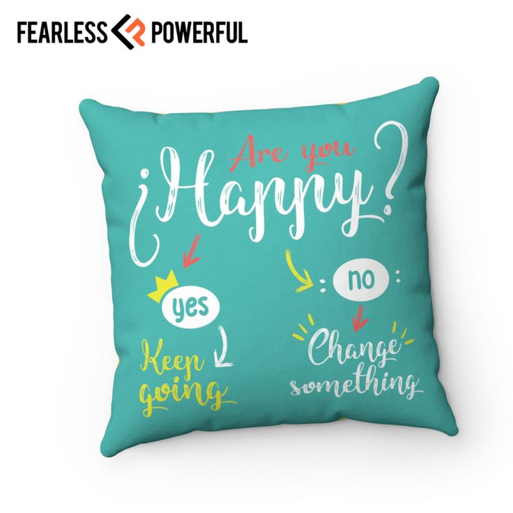 Are you Happy? - Pillow : This design was created to be a reminder of your full potential, to keep you on the grind, to kick you in the butt when you need it, and sometimes just get your day started right. It will be there when you need it most.