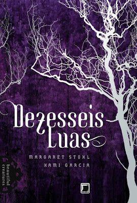 Vendo: livro Dezesseis Luas - Kami Garcia, Margaret Stohl ~ Loja Dani Fuller
