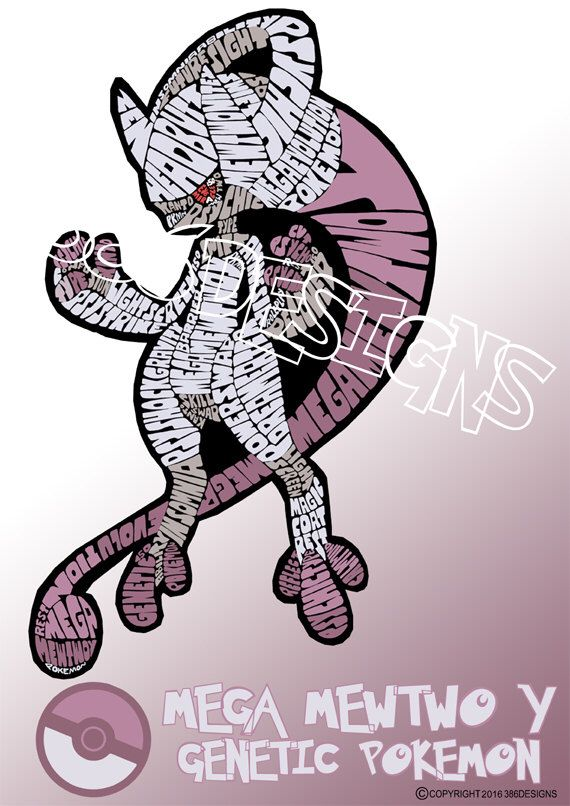 A personal favourite from my Etsy shop https://www.etsy.com/au/listing/286152123/mega-mewtwo-y-word-art-print
