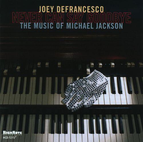 Never Can Say Goodbye: The Music of Michael Jackson [CD]