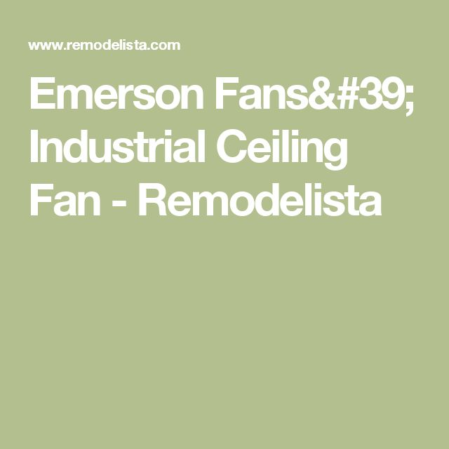 1000 Ideas About Industrial Ceiling Fan On Pinterest