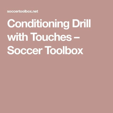 Conditioning Drill with Touches – Soccer Toolbox