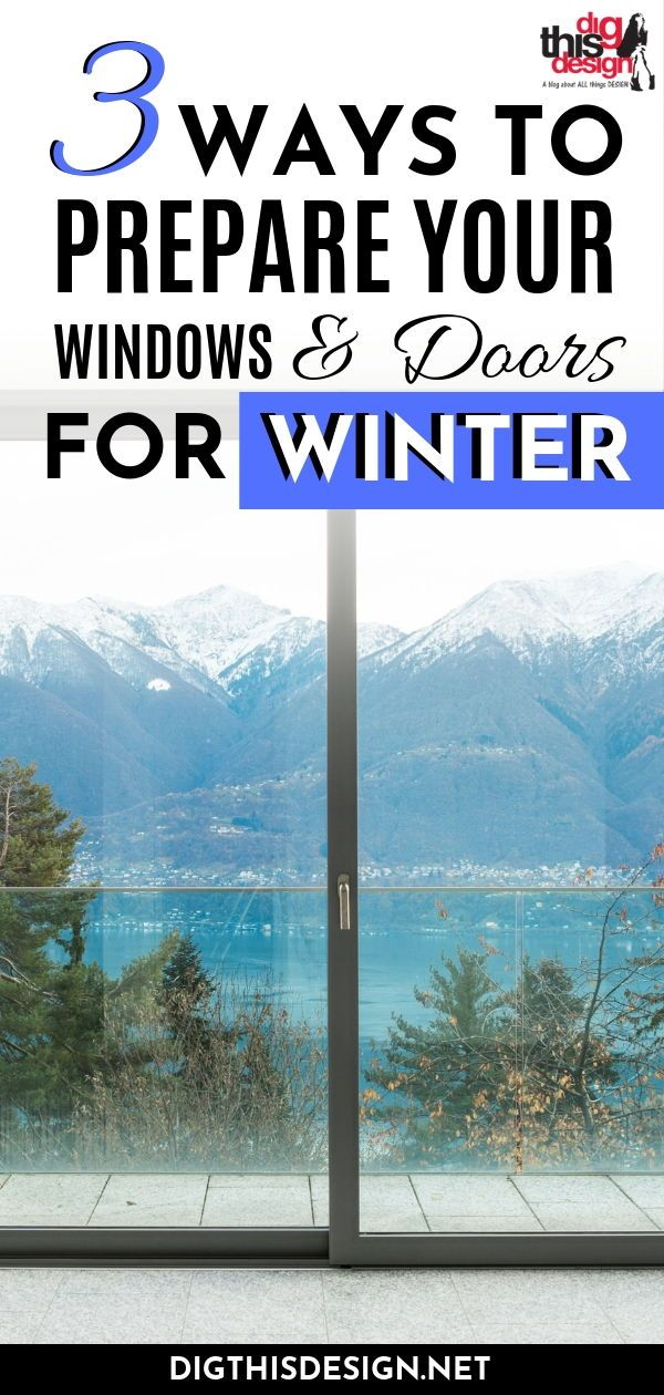 3 Ways To Prepare Your Windows And Doors For Winter Windows And