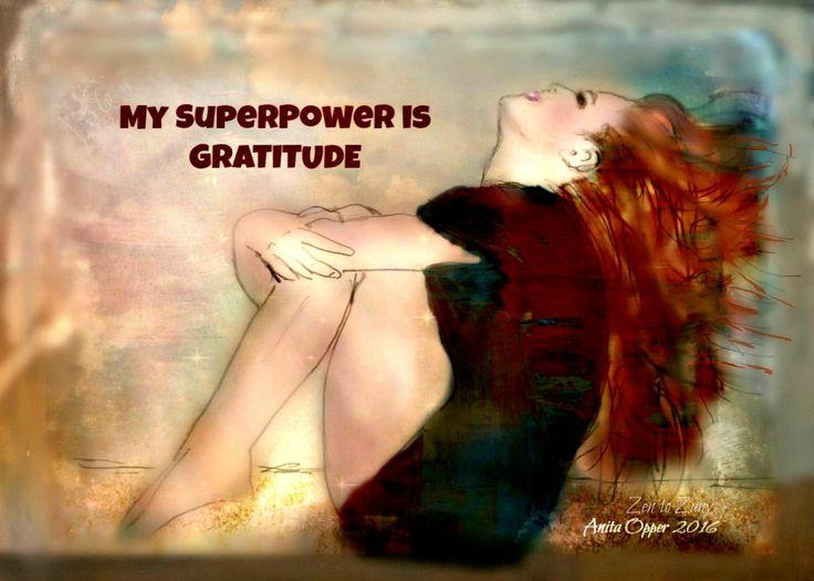 My superpower is gratitude