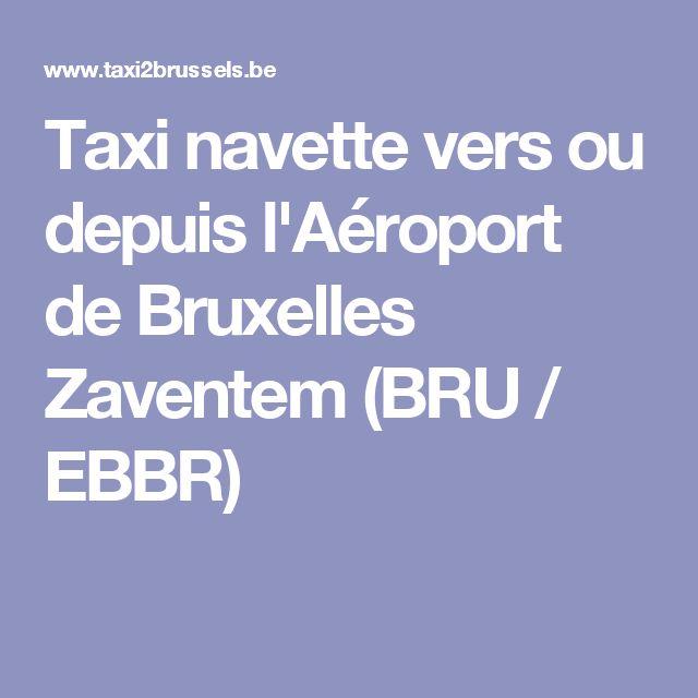 Taxi navette vers ou depuis l'Aéroport de Bruxelles Zaventem (BRU / EBBR)