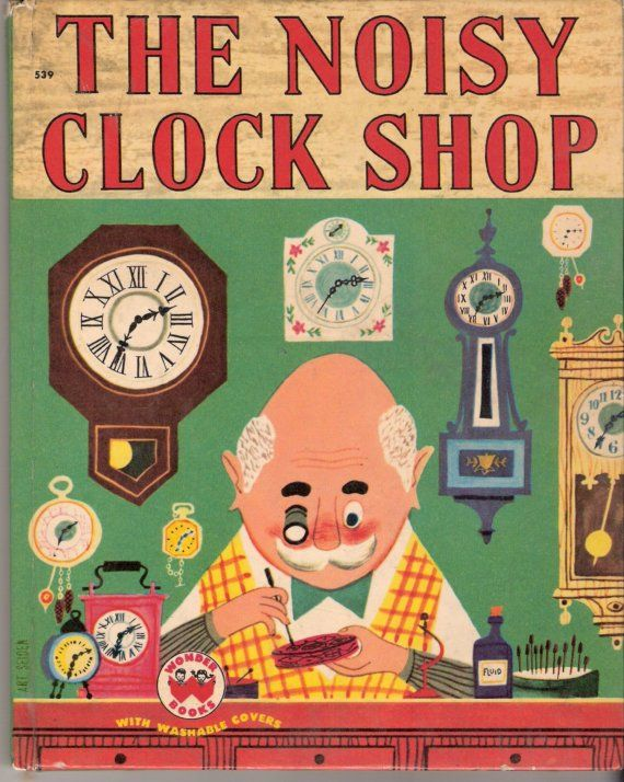 The Noisy Clock Shop (1950). Illustrated by Art Seiden.