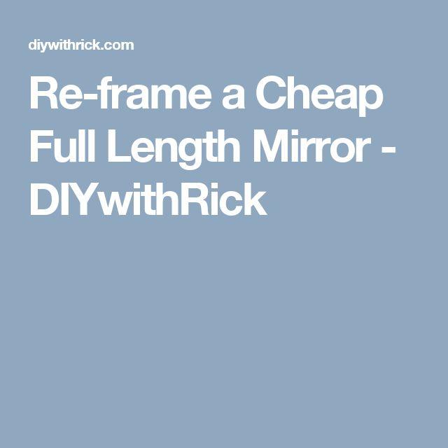 Re-frame a Cheap Full Length Mirror - DIYwithRick