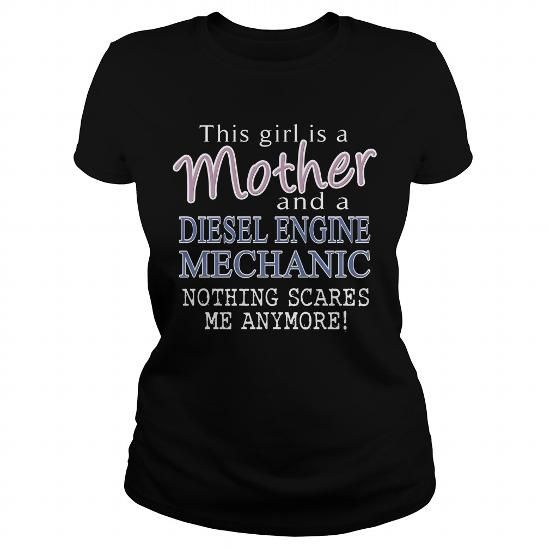 DIESEL ENGINE MECHANIC And This Girl Is A Mother Nothing Scares T-Shirts, Hoodies, Sweatshirts, Tee Shirts (22.99$ ==> Shopping Now!)