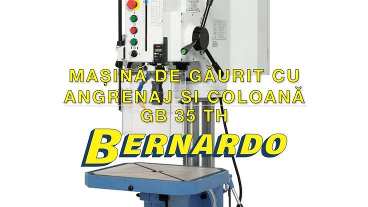 Masina de gaurit cu angrenaj si coloana BERNARDO GB 35 TH