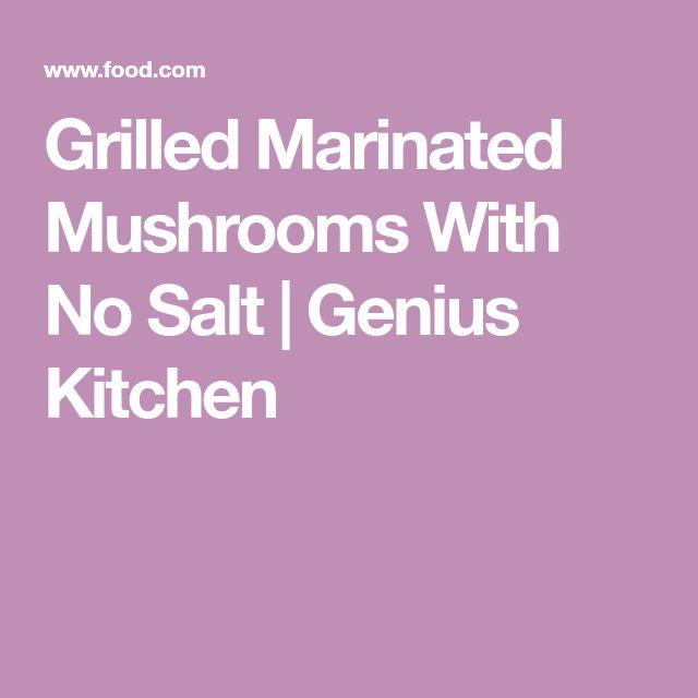 Grilled Marinated Mushrooms With No Salt   Genius Kitchen