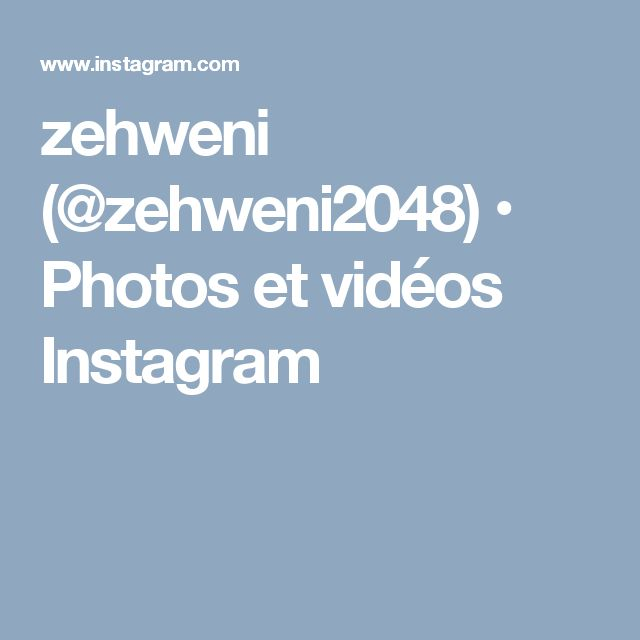 zehweni (@zehweni2048) • Photos et vidéos Instagram